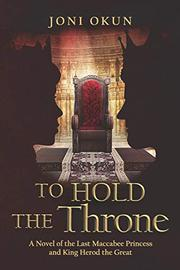 TO HOLD THE THRONE by Joni  Okun