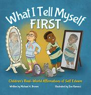 WHAT I TELL MYSELF FIRST by Michael A. Brown