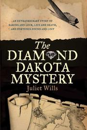 THE DIAMOND DAKOTA MYSTERY by Juliet Wills