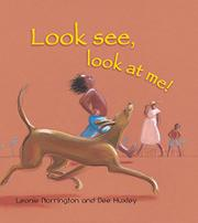 LOOK SEE, LOOK AT ME! by Leonie Norrington