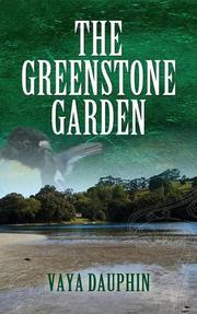 The Greenstone Garden by Vaya Dauphin