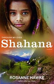 SHAHANA by Rosanne Hawke