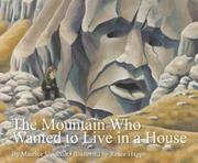 THE MOUNTAIN WHO WANTED TO LIVE IN A HOUSE by Maurice Shadbolt