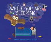 WHILE YOU ARE SLEEPING by Melinda Szymanik