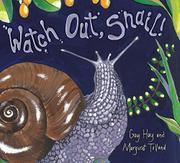 WATCH OUT, SNAIL! by Gay Hay