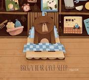 BROWN BEAR CAN'T SLEEP by Yijun Cai