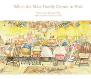 WHEN THE MICE FAMILY COMES TO VISIT by Wenjun Qin