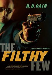 THE FILTHY FEW by R.D. Cain
