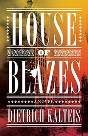 HOUSE OF BLAZES by Dietrich Kalteis