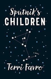SPUTNIK'S CHILDREN by Terri Favro