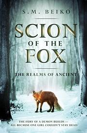 SCION OF THE FOX by S.M. Beiko