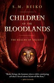 CHILDREN OF THE BLOODLANDS by S.M. Beiko
