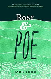 ROSE & POE by Jack Todd