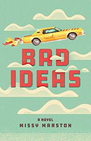BAD IDEAS by Missy Marston