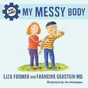 MY MESSY BODY by Liza Fromer