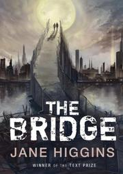 THE BRIDGE by Jane Higgins