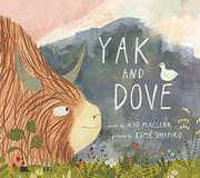 YAK AND DOVE by Kyo Maclear