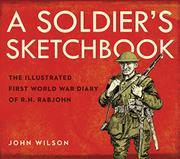 A SOLDIER'S SKETCHBOOK by John Wilson