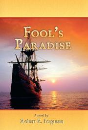 Fool's Paradise by Robert E. Ferguson