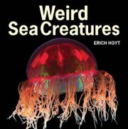 WEIRD SEA CREATURES by Erich Hoyt