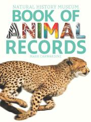 NATURAL HISTORY MUSEUM BOOK OF ANIMAL RECORDS by Mark Carwardine