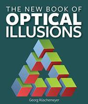 THE NEW BOOK OF OPTICAL ILLUSIONS by Georg Rüschemeyer