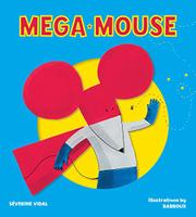 MEGA MOUSE by Séverine  Vidal
