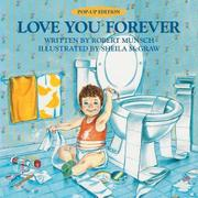 LOVE YOU FOREVER POP-UP EDITION by Robert Munsch