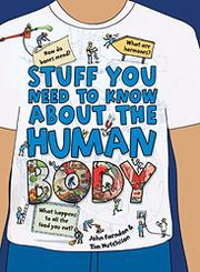 STUFF YOU NEED TO KNOW ABOUT THE HUMAN BODY by John Farndon