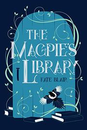 THE MAGPIE'S LIBRARY by Kate Blair