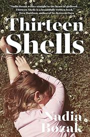 THIRTEEN SHELLS by Nadia Bozak
