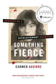 SOMETHING FIERCE by Carmen Aguirre