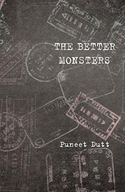 THE BETTER MONSTERS by Puneet  Dutt
