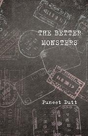 THE BETTER MONSTERS by Puneet  Dutt