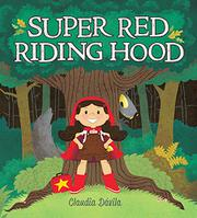 SUPER RED RIDING HOOD by Claudia Dávila