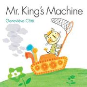 MR. KING'S MACHINE by Geneviève Côté