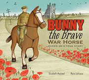 BUNNY THE BRAVE WAR HORSE by Elizabeth MacLeod