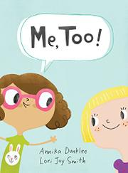 ME, TOO! by Annika   Dunklee