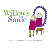 WILLOW'S SMILE by Lana Button