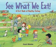SEE WHAT WE EAT! by Scot Ritchie