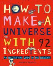 HOW TO MAKE A UNIVERSE WITH 92 INGREDIENTS by Adrian Dingle