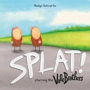 SPLAT! by Roslyn Schwartz