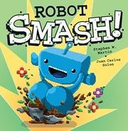 ROBOT SMASH! by Stephen W. Martin
