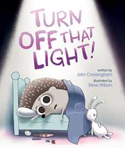 TURN OFF THAT LIGHT! by John Crossingham