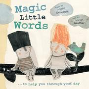 MAGIC LITTLE WORDS by Angèle Delaunois