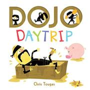 DOJO DAYTRIP by Chris Tougas