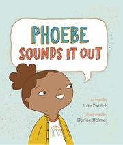 PHOEBE SOUNDS IT OUT by Julie Zwillich
