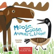 MOOSE, GOOSE, ANIMALS ON THE LOOSE! by Geraldo Valério
