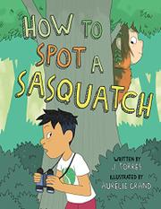 HOW TO SPOT A SASQUATCH by J. Torres