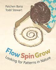 FLOW, SPIN, GROW by Patchen Barss